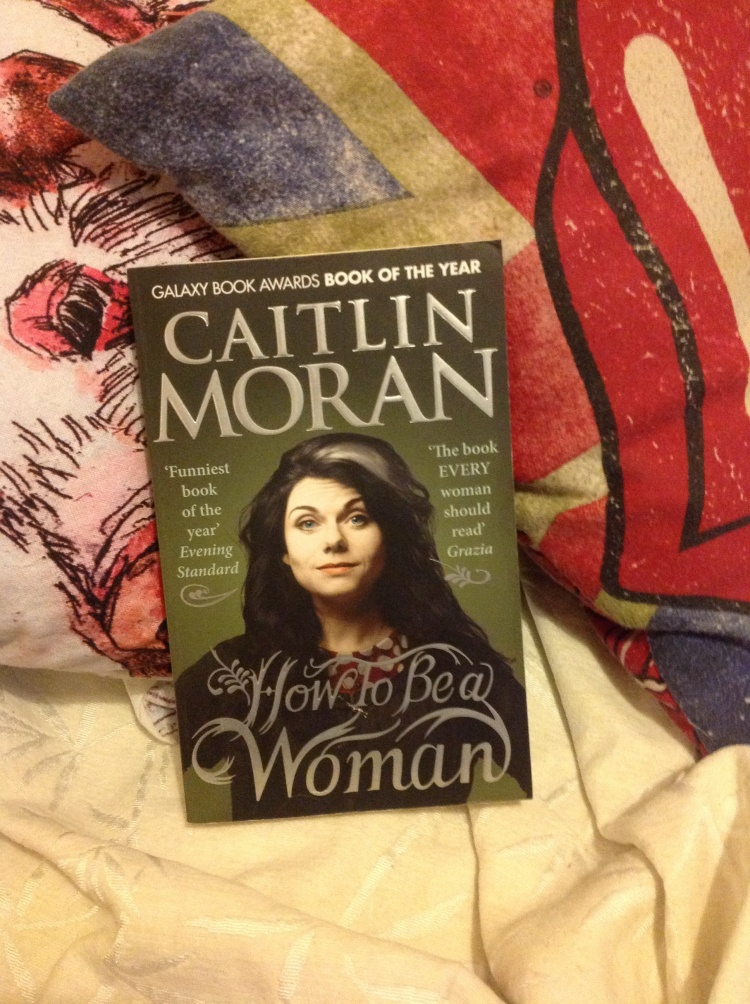 How to be a woman by Caitlin Moran review